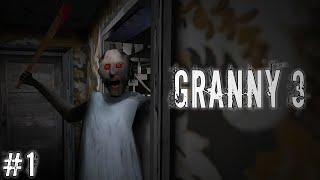 БАБКА И ДЕД СТАЛИ ОЧЕНЬ ЗЛЫМИ В ГРЕННИ 3! / Granny 3 #1