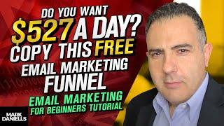 Do You Want $527 A Day Copy This FREE Email Marketing Funnel Email Marketing for Beginners -Tutorial